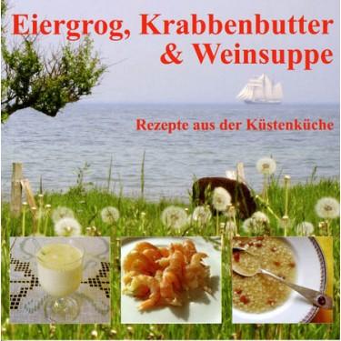 Eiergrog, Krabbenbutter & Weinsuppe - Rezepte aus der Küstenküche