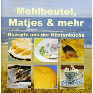 Mehlbeutel, Matjes & mehr - Rezepte aus der Küstenküche