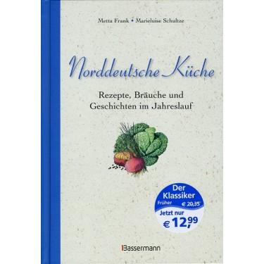 Norddeutsche Küche - Rezepte, Bräuche und Geschichten im Jahreslauf