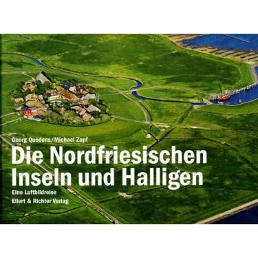 Die Nordfriesischen Inseln und Halligen - Eine Luftbildreise