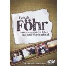 Typisch Föhr - vom etwas anderen Leben auf einer Nordseeinsel (DVD-Videofilm)