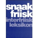 Snaak Friisk - Interfriisk Leksikon
