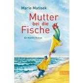 Marie Matisek - Mutter bei die Fische