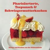 Pharisäertorte, Teepunsch & Schwiegermutterkuchen - Torten und Kuchen aus der Küstenküche