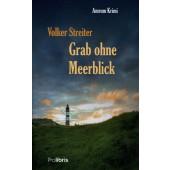Volker Streiter - Grab ohne Meerblick