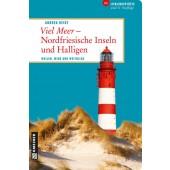 Viel Meer - Nordfriesische Inseln und Halligen - Wellen, Wind und Weitblick