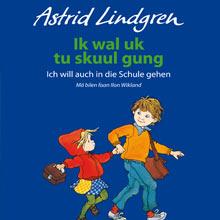 Astrid Lindgren Ik wal uk tu skuul gung - Ich will auch in die Schule gehen